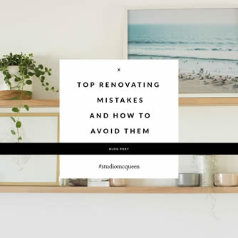 Top renovating mistakes and how to avoid them. Studio McQueen blog, Designing Perth Renovations + Interiors sustainably