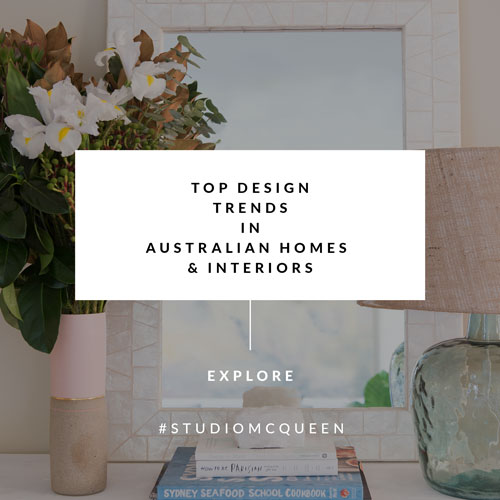 Top-design-trends-in-Australian-homes-Interiors-blog-post